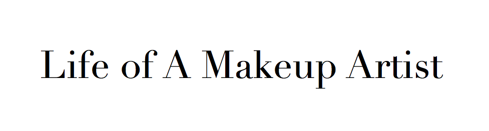 Life of A Makeupartist